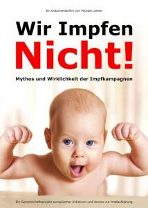 Wir Impfen Nicht Mythos Wirklichkeit Impfkampagnen Michael Leitner Medizin Nebenwirkungen Impfreaktion Gesundheitspolitik Saeuglingsimpfung 1