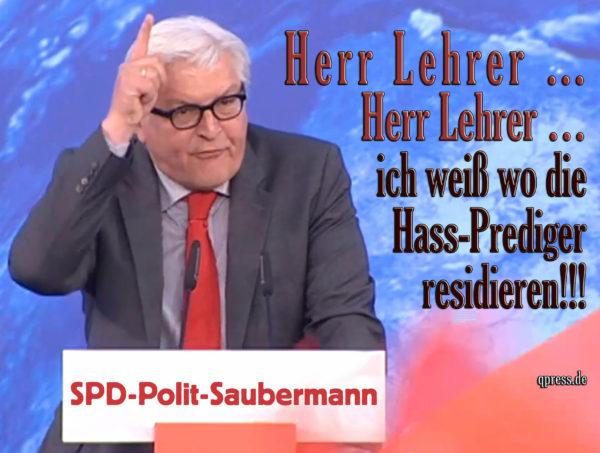 steinmeier-frank-walter-herr-lehrer-ich-weiss-wo-die-hass-prediger-residieren-spd-polit-saubermann-600x453
